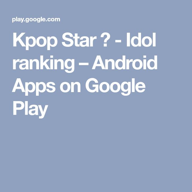 Kpop Star ♥ - Idol ranking – Android Apps on Google Play