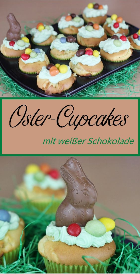 Leckere Cupcakes zu Ostern, mit weißer Schokolade, bunten Eiern und einem Osterhässchen als Deko.