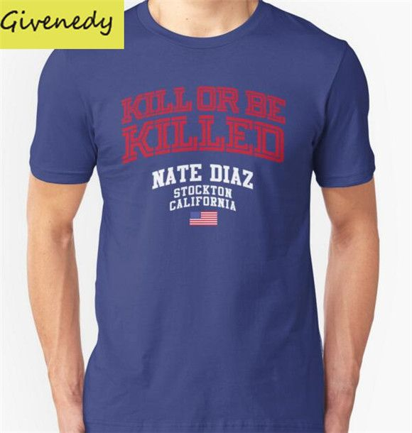 Nate Diaz Kill or Be Killed T-Shirt
