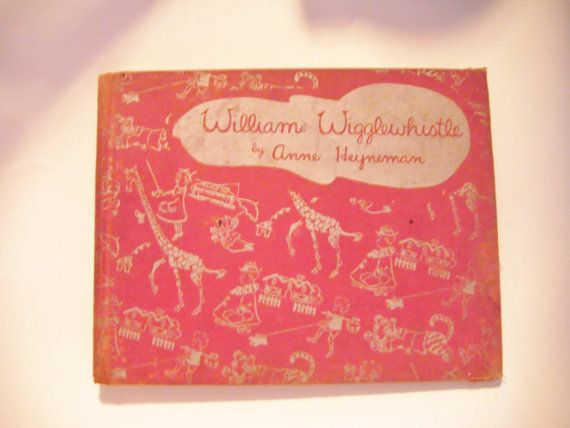 1939 First Edition William Wigglewhistle By Anne by parkledge, $25.00: Jewelry Treasures, William Wigglewhistle, Edition William, Antique Mall
