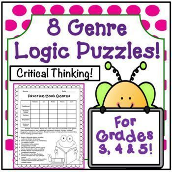"I have created 8 logic puzzles for grades 3, 4, 5. They are all ""book genre"" themed. The book genres mentioned in the clues are Poetry, Realistic Fiction, Science Fiction, Historical Fiction, Mystery, Traditional Literature (Fairytales, Fables, Folktales,"