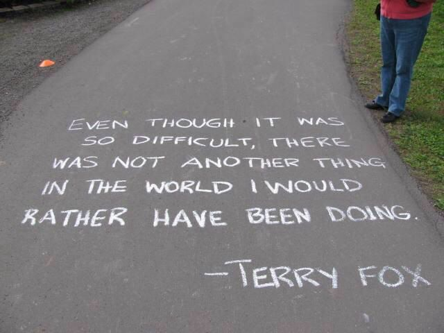 Idea for Terry Fox run - Terry quotes along the route.