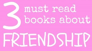 3 awesome children's books about friendship character