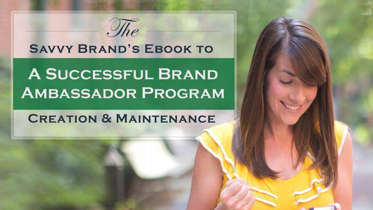The Savvy Brands Guide To A Successful Brand Ambassador Program