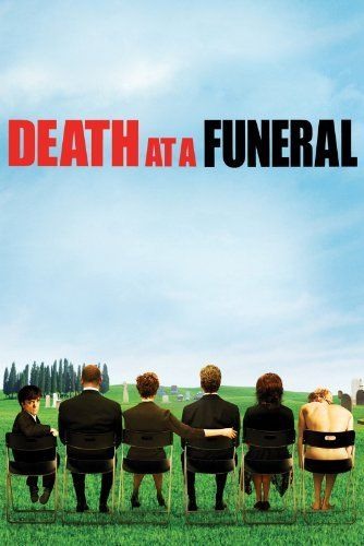 Death at a Funeral - one of the funniest movies!