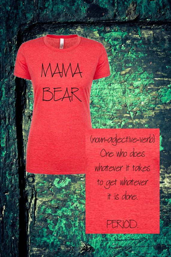 Hey, I found this really awesome Etsy listing at https://www.etsy.com/listing/400540169/mama-bear-definition-fitted-t-shirt