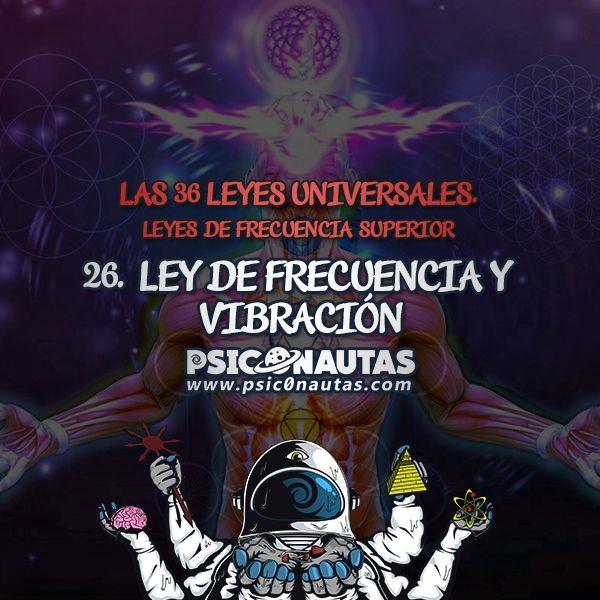 Las 36 Leyes Universales – 26. Ley de frecuencia y vibración.