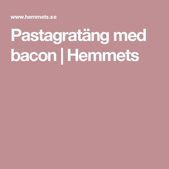 Pastagratäng med bacon | Hemmets