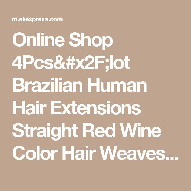 Online Shop 4Pcs/lot Brazilian Human Hair Extensions Straight Red Wine Color Hair Weaves Burgundy Cheap Hair Bundles 99J Human Hair Weaving | Aliexpress Mobile
