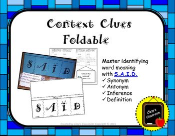 Use this engaging foldable to help students master identifying word meaning. By using the acronym S.A.I.D (synonym, antonym, inference, definition) they will remember the 4 different ways to use context clues to define unknown words.