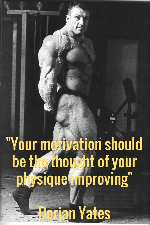 """Your motivation should be the thought of your physique improving"" via @Dorian_Yates"