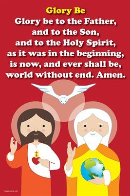 Glory Be Prayer: Glory be to the Father, and to the Son, and to the Holy Spirit, as it was in the beginning, is now, and ever shall be, world without end. Amen.  The Glory Be Prayer 12 inch x 18 inch poster features a favorite traditional Catholic prayer with Happy Saints artwork that the family will enjoy. Great for home, church and school. Visit www.happysaints.com for more resources.