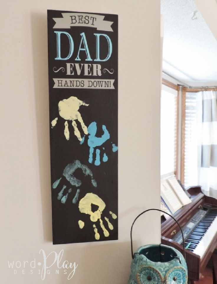 Father's Day gift idea  BEST DAD EVER hands down!  Cute way to display kids hand prints.