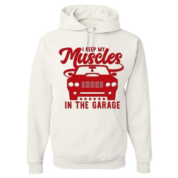 24fbc324d Classic Car Adult Hoodie, I Keep My Muscles In The Garage, Men's T-shirt,  Funny T-shirt, Father's Day gift, men's gift, T-shirt