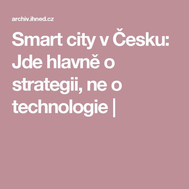 Smart city v Česku: Jde hlavně o strategii, ne o technologie |