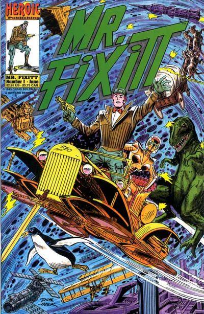 Mr. Fixitt (Heroic Publishing) #1 (June 1993) by Craig Boldman and Howard Bender. Cover art by Don Heck.
