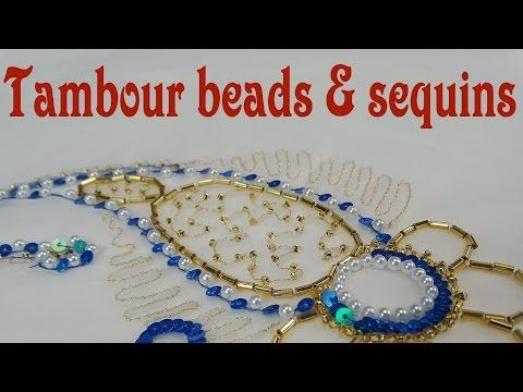 Hand Embroidery - Tambour beads and sequins - YouTube