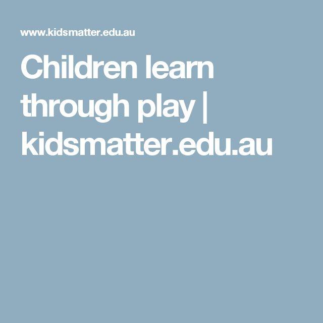 Children learn through play | kidsmatter.edu.au