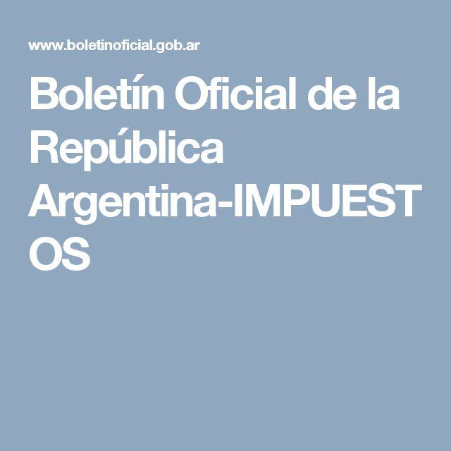 Boletín Oficial de la República Argentina-IMPUESTOS