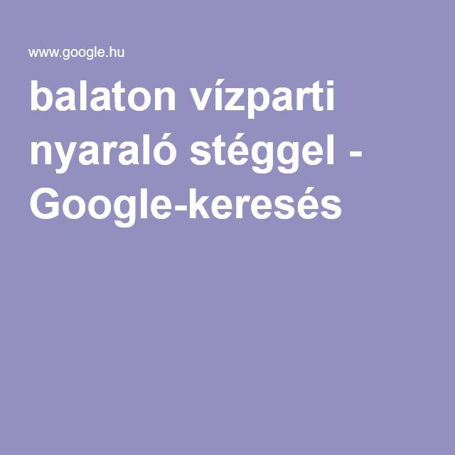 balaton vízparti nyaraló stéggel - Google-keresés