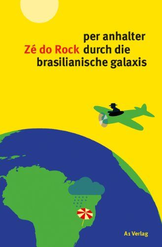 per anhalter Zé do Rock durch die brasilianische galaxis: Amazon.de: Zé do Rock: Bücher