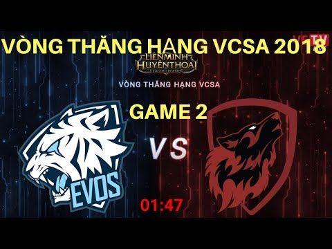 Evos vs hall of fame ván 2 thăng hạng vcsa mua xuân 2018