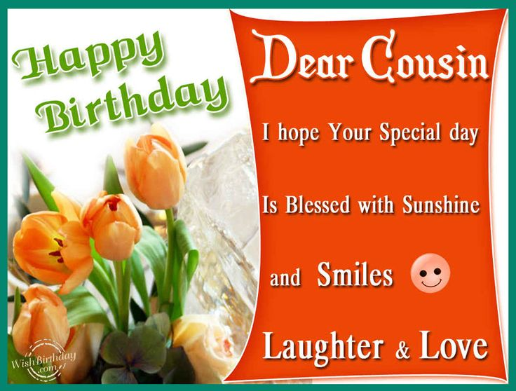 Birthday Blessing For Cousin Images Of Love And Laughter On Happy Birthday Wishes To My Cousin