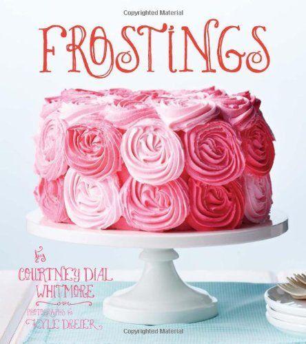 Frostings by Courtney Whitmore, http://www.amazon.com/dp/1423631951/ref=cm_sw_r_pi_dp_sp-Mrb181JK6Y/186-7977284-8357046