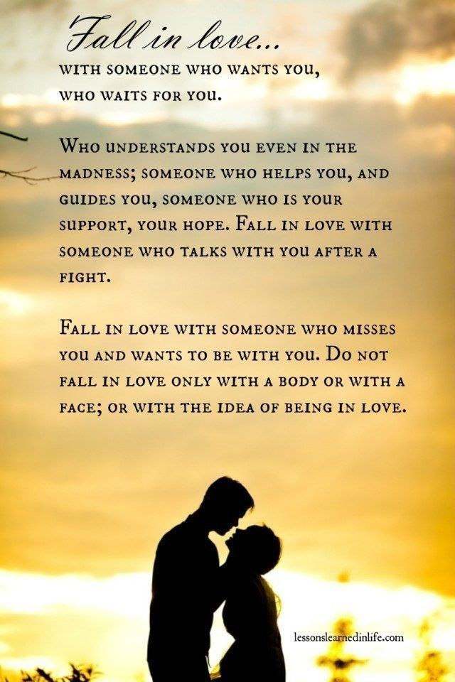 Lessons Learned in Life | Fall in love with who waits for you.