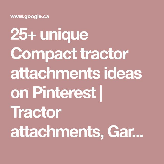 25+ unique Compact tractor attachments ideas on Pinterest | Tractor attachments, Garden tractor attachments and Kubota compact tractor
