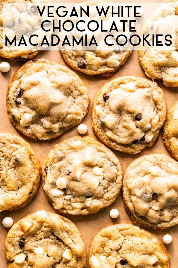 Vegan White Chocolate Macadamia Cookies Recipe White Chocolate Macadamia Cookies Macadamia Cookies Chocolate Macadamia Cookie