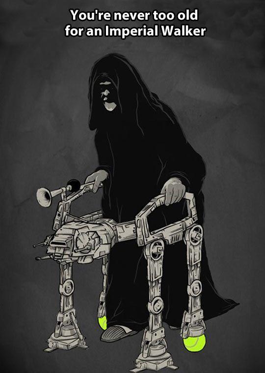 Nunca estás demasiado viejo para una andador imperial.