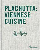 Ewald & Mario Plachutta, Plachutta: Viennese Cuisine, (Vienna, Brandstätter, 20014)