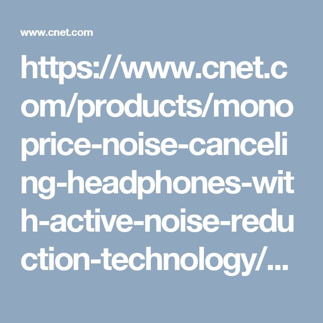 https://www.cnet.com/products/monoprice-noise-canceling-headphones-with-active-noise-reduction-technology/prices/