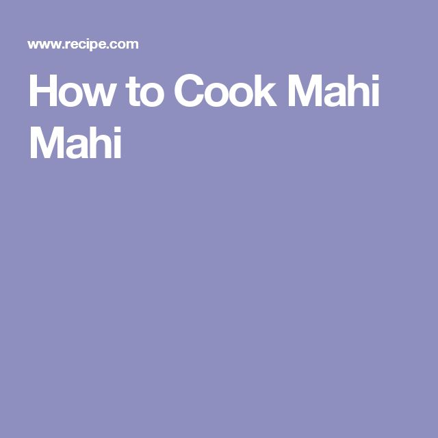 How to Cook Mahi Mahi