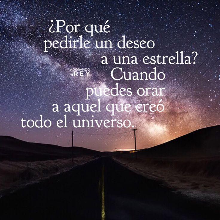 ¿Porqué pedirle un deseo a una estrella? Cuando puedes orar a aquel que creo…