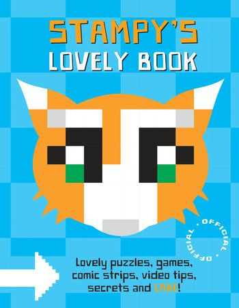 Stampy's Lovely Book by Stampy (Joseph Garrett) | PenguinRandomHouse.com Amazing book I had to share from Penguin Random House