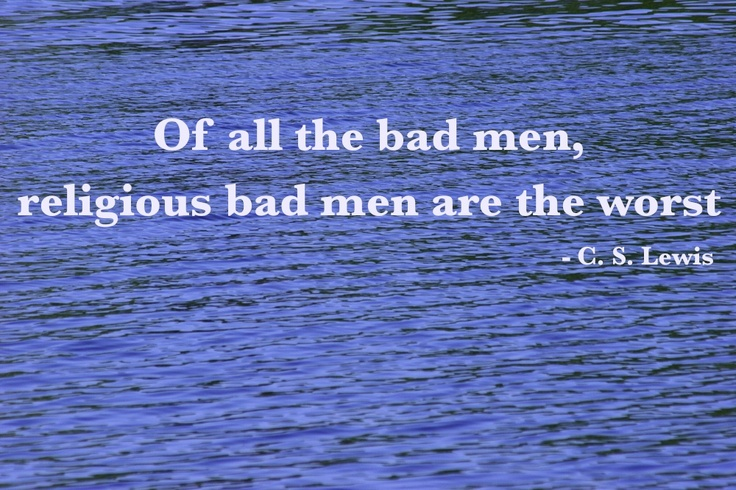 """""""Reflections on the Psalms - 1964"""" (CSLewisDaily)Lewis Quotes, Food For Thoughts, Bad Men, Religious Bad, Deseret News, Cslewis, Bad Man, Cs Lewis, C S Lewis"""