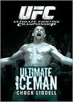 Ultimate Fighting Championship: Ultimate Iceman - Chuck Liddell