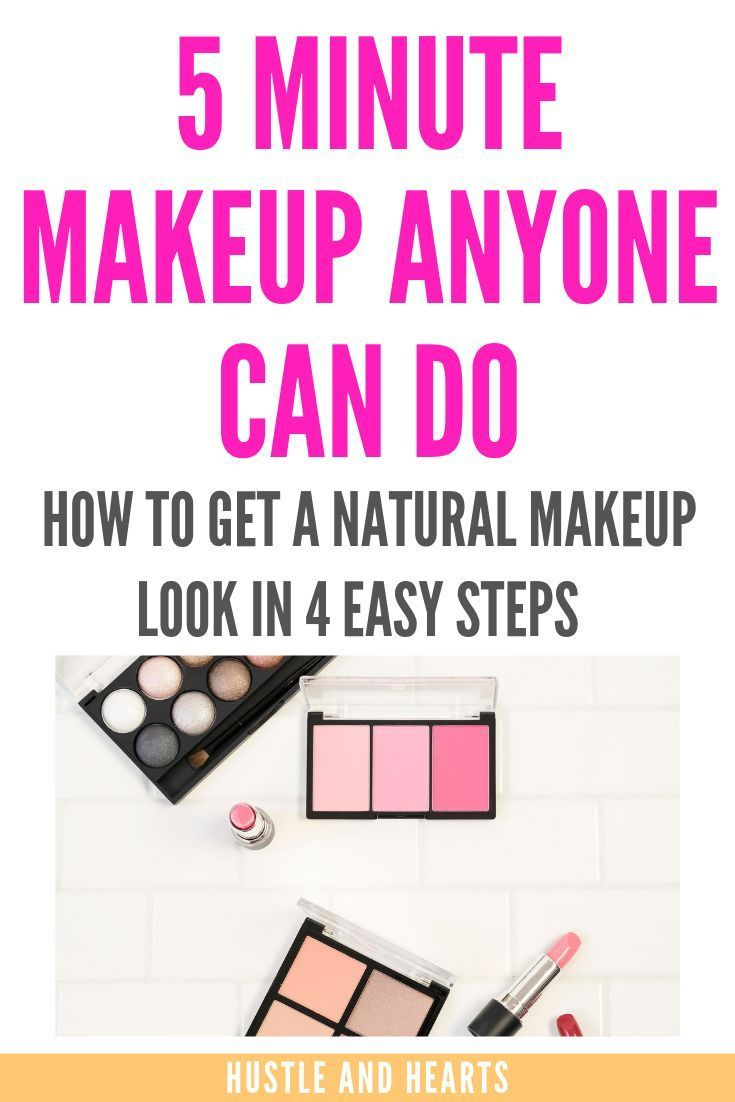 Simple Tips To Help You Achieve A Natural Makeup Look  Hustle and