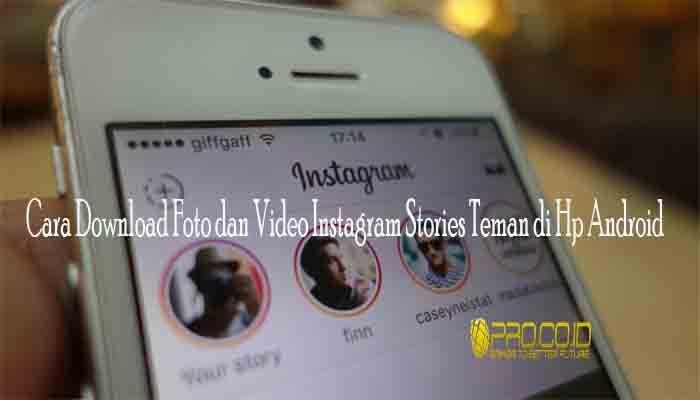2 Cara Download Foto dan Video Instagram Stories Teman Di HP Android, Sangat Mudah! - http://www.pro.co.id/2-cara-download-foto-dan-video-instagram-stories-teman-di-hp-android-sangat-mudah/