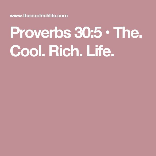 Proverbs 30:5 • The. Cool. Rich. Life.
