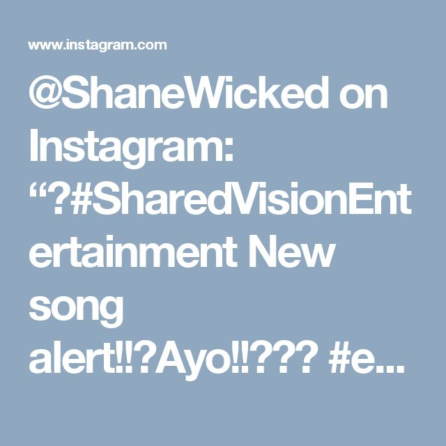 "@ShaneWicked on Instagram: ""📢#SharedVisionEntertainment New song alert!!⚠Ayo!!🆗🆚🆒 #explicit #rap #lyrics #hiphop #wshh #hnhh #xxl #music #independent #unsignedartists…"""