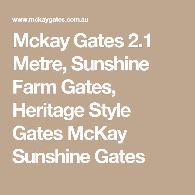 Mckay Gates 2.1 Metre, Sunshine Farm Gates, Heritage Style Gates McKay Sunshine Gates