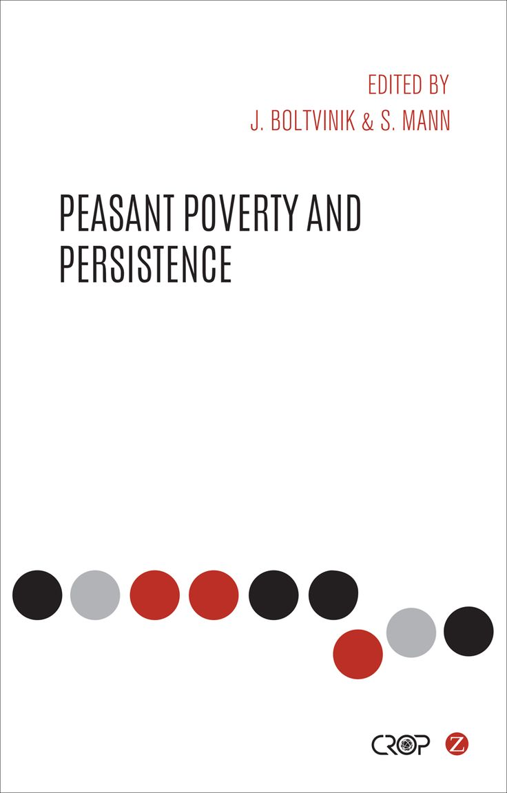 Peasant poverty and persistence in the 21st century: theories, debates, realities and policies (PRINT) REQUEST/SOLICITAR http://biblioteca.cepal.org/record=b1253668~S0*spi
