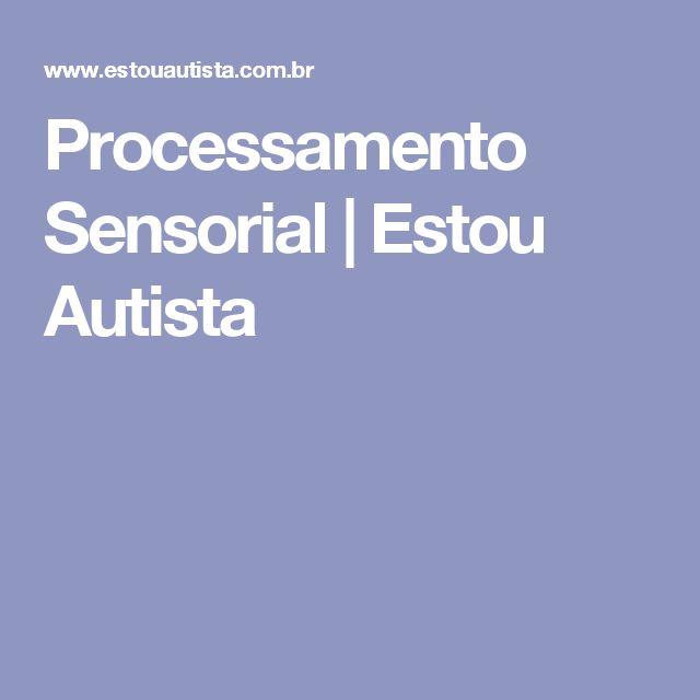 Processamento Sensorial | Estou Autista