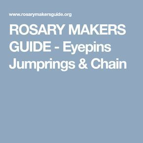 ROSARY MAKERS GUIDE - Eyepins Jumprings & Chain