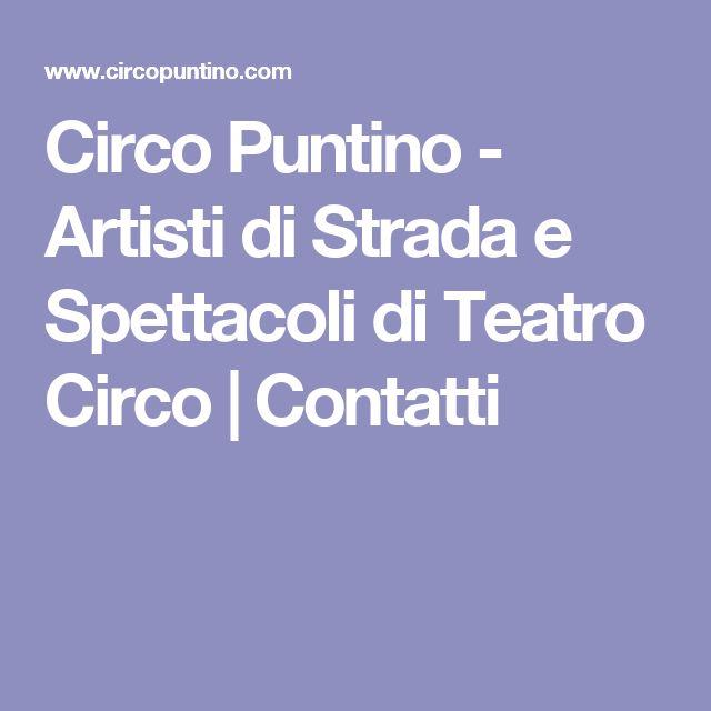 Circo Puntino - Artisti di Strada e Spettacoli di Teatro Circo | Contatti