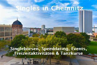 Für Singles in Chemnitz: Singlebörsen, Speeddating, Events, Freizeitaktivitäten und mehr...
