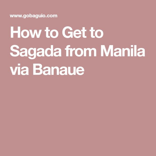 How to Get to Sagada from Manila via Banaue